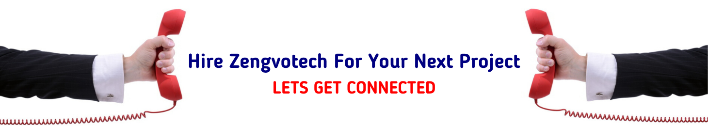 Hire Zengvotech for your next project